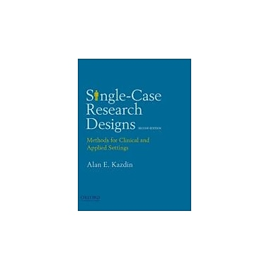 Single-Case Research Designs: Methods for Clinical and Applied Settings, New Book (9780195341881)