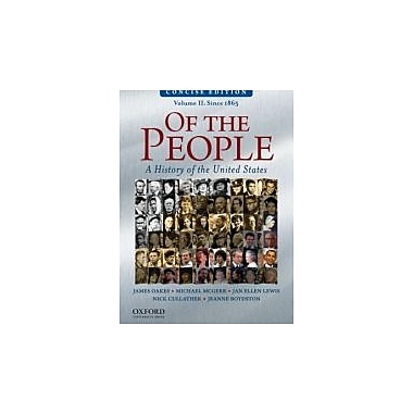 Of the People: A Concise History of the United States, Volume II: Since 1865, New Book (9780195390742)