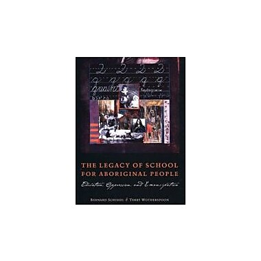 The Legacy of School for Aboriginal People: Education, Oppression, and Emancipation, Used Book (9780195416640)