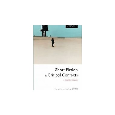Short Fiction and Critical Contexts: A Compact Reader, New Book (9780195429930)
