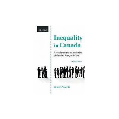 Inequality in Canada: A Reader on the Intersections of Gender, Race, and Class, New Book, (195430123)