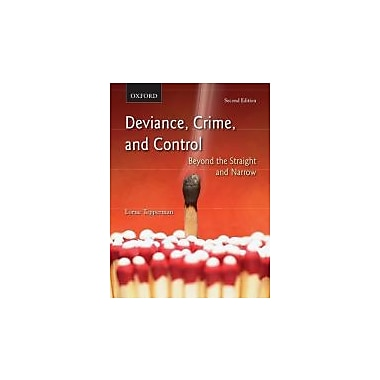 Deviance, Crime, and Control: Beyond the Straight and Narrow, New Book (9780195430257)