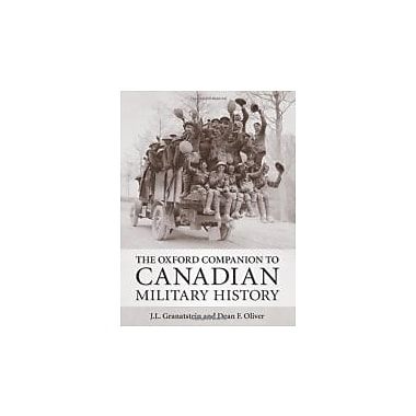 The Oxford Companion to Canadian Military History, New Book (9780195430882)