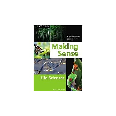 Making Sense in the Life Sciences: A Student's Guide to Writing and Research, New Book (9780195433708)