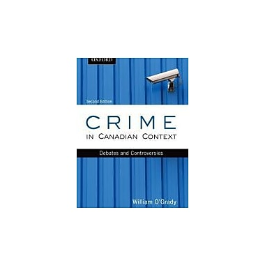 Crime in Canadian Context: Debates and Controversies (Themes in Canadian Sociology), Used Book (9780195433784)