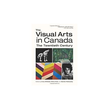 The Visual Arts in Canada: The Twentieth Century, New Book (9780195434590)