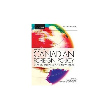 Readings in Canadian Foreign Policy: Classic Debates and New Ideas, New Book (9780195437812)