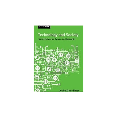 Technology and Society: Social Networks, Power, and Inequality, New Book (9780195437836)