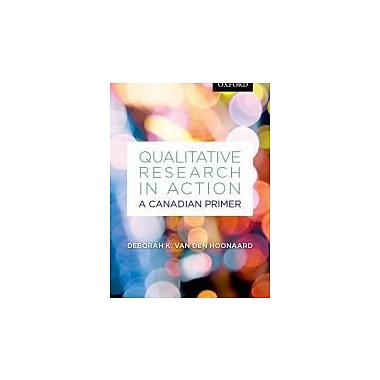 Qualitative Research in Action: A Canadian Primer (Themes in Canadian Sociology), New Book (9780195439199)