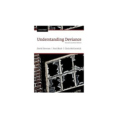 Understanding Deviance: A Guide to the Sociology of Deviance & Rule Breaking, Second Canadian Edition, New (9780195440164)