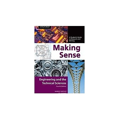 Making Sense in Engineering and the Technical Sciences: A Student's Guide to Research and Writing, New Book (9780195445848)