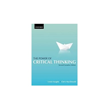 The Power of Critical Thinking 2ce / Creativity for Critical Thinkers: Second Canadian Edition, New Book (9780199003884)