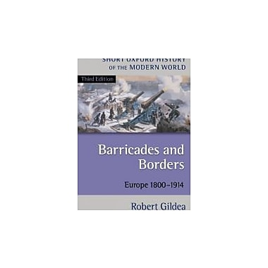 Barricades and Borders: Europe 1800-1914, 3rd Edition (Short Oxford History of the Modern World), Used Book (9780199253005)