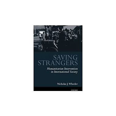 Saving Strangers: Humanitarian Intervention in International Society, Used Book (9780199253104)