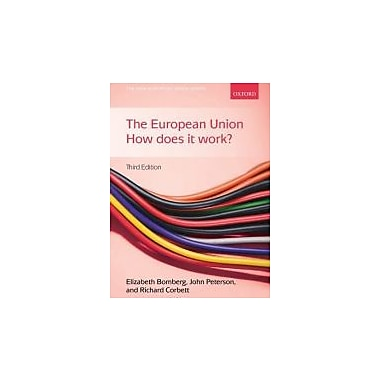 The European Union: How Does it Work? (New European Union), New Book (9780199570805)
