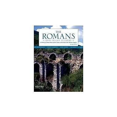 The Romans: From Village to Empire: A History of Rome from Earliest Times to the End of the Western Empire, Used (9780199730575)