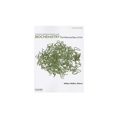 Biochemistry Student Study Guide/Solutions Manual: The Molecular Basis of Life, New Book (9780199730971)