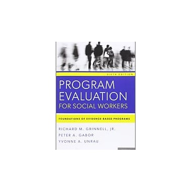 Program Evaluation for Social Workers: Foundations of Evidence-Based Programs, New Book (9780199859054)