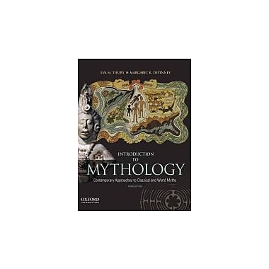 Introduction to Mythology: Contemporary Approaches to Classical and World Myths, New Book (9780199859238)