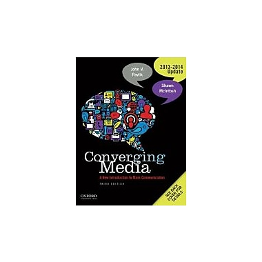 Converging Media 2013-2014 Update: A New Introduction To Mass Communication, Used Book (9780199968466)