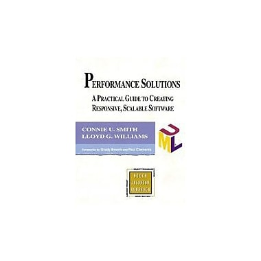 Performance Solutions: A Practical Guide to Creating Responsive, Scalable Software, New Book (9780201722291)