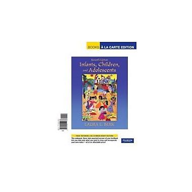 Infants, Children, and Adolescents, Books a la Carte Edition (7th Edition)
