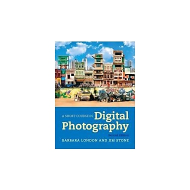 A Short Course in Digital Photography (2nd Edition), New Book (9780205066421)