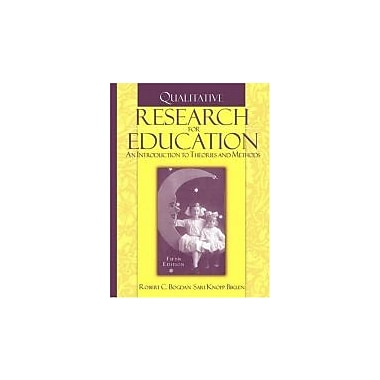 Qualitative Research for Education: An Introduction to Theories and Methods, Fifth Edition, Used Book (9780205482931)