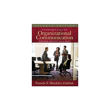 Fundamentals of Organizational Communication: Knowledge, Sensitivity, Skills, Values (7th Edition), Used Book (9780205545957)