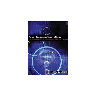 Mass Communication Ethics: Decision Making in Postmodern Culture (2nd Edition), New Book (9780205561063)