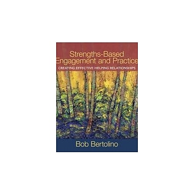 Strengths-Based Engagement and Practice: Creating Effective Helping Relationships, New Book (9780205569045)