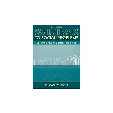Solutions to Social Problems: Lessons From Other Societies (5th Edition), New Book (9780205698349)
