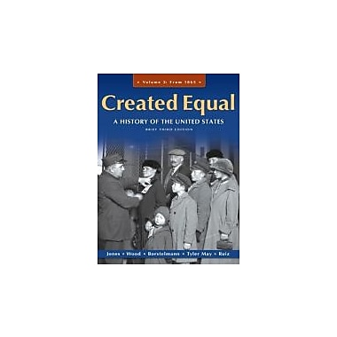 Created Equal: A History of the United States, Brief Edition, Volume 2 (3rd Edition), New Book (9780205728893)