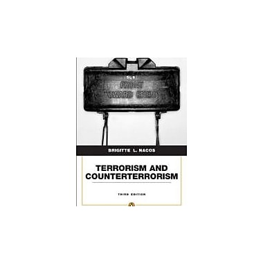 Terrorism & Counterterrorism: Understanding Threats & Responses in the Post 9/11 World, New (9780205743278)