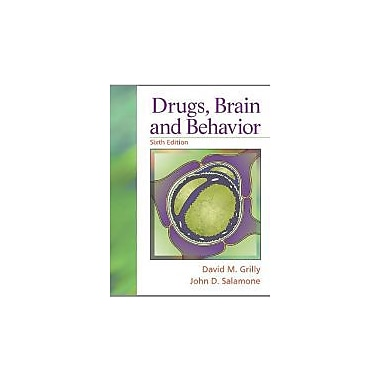 Drugs, Brain, and Behavior (6th Edition)
