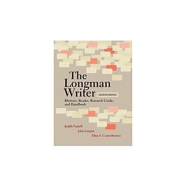 The Longman Writer: Rhetoric, Reader, Research Guide, and Handbook (8th Edition), New Book (9780205798391)