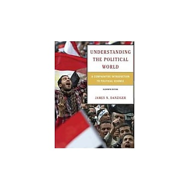 Understanding the Political World: A Comparative Introduction to Political Science (11th Edition), New Book (9780205854929)