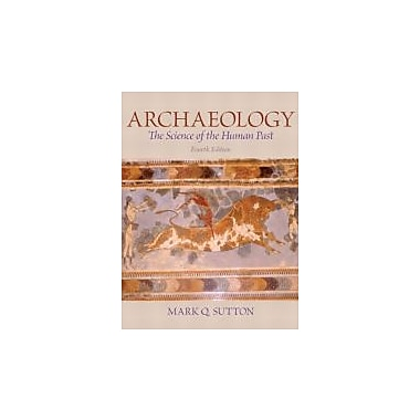 Archaeology: The Science of the Human Past (4th Edition), New Book (9780205881796)