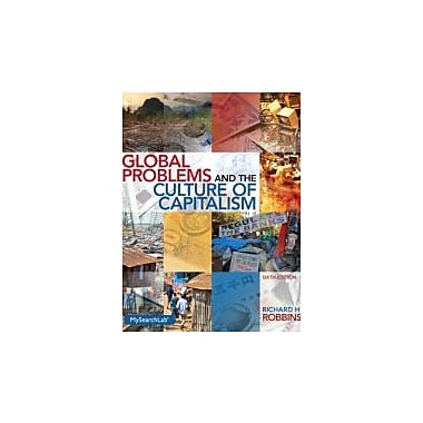 Global Problems and the Culture of Capitalism (6th Edition), New Book (9780205917655)