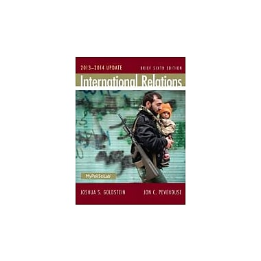 International Relations Brief, 2013-2014 Update (6th Edition), New Book (9780205971435)