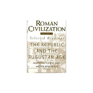 Roman Civilization: Selected Readings, Vol. 1: The Republic and the Augustan Age (Volume 1), New Book (9780231071314)