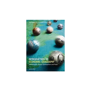 Introduction to Economic Geography: Globalization, Uneven Development and Place, New Book (9780273727279)