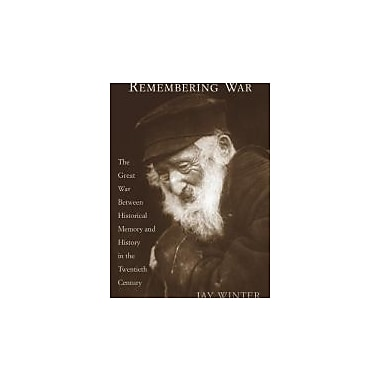 Remembering War: The Great War between Memory and History in the 20th Century, Used Book (9780300110685)