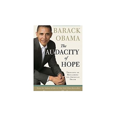 The Audacity of Hope: Thoughts on Reclaiming the American Dream, New Book (9780307237705)