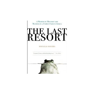 The Last Resort: A Memoir of Mischief and Mayhem on a Family Farm in Africa, Used Book (9780307407986)