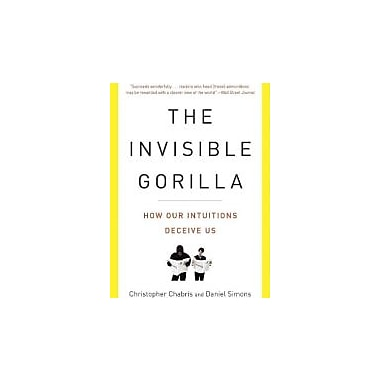 The Invisible Gorilla: How Our Intuitions Deceive Us, Used Book (9780307459664)