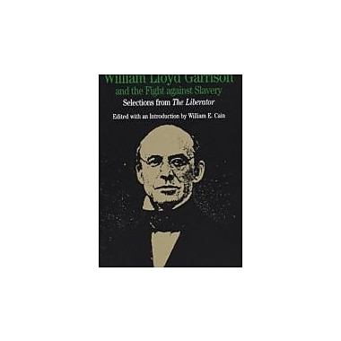 William Lloyd Garrison & the Fight Against Slavery: Selections from The Liberator, Used (9780312103866)