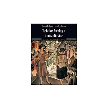 The Bedford Anthology of American Literature, Volume Two: 1865 to Present, New Book (9780312412081)