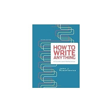 How to Write Anything: A Guide and Reference, New Book (9780312674908)
