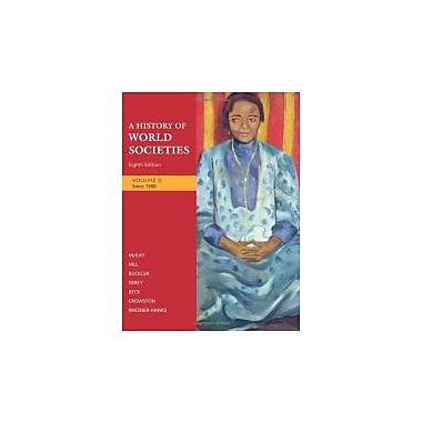 A History of World Societies, Volume 2: Since 1500, New Book (9780312682958)
